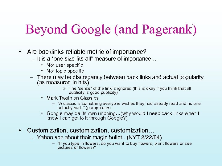 Beyond Google (and Pagerank) • Are backlinks reliable metric of importance? – It is