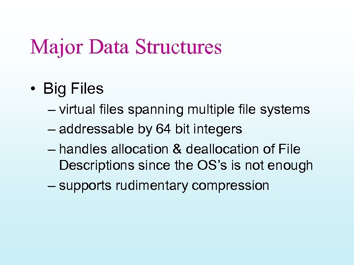 Major Data Structures • Big Files – virtual files spanning multiple file systems –