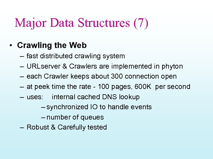 Major Data Structures (7) • Crawling the Web – – – fast distributed crawling