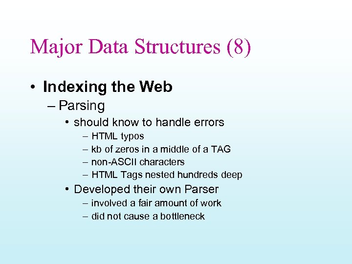 Major Data Structures (8) • Indexing the Web – Parsing • should know to