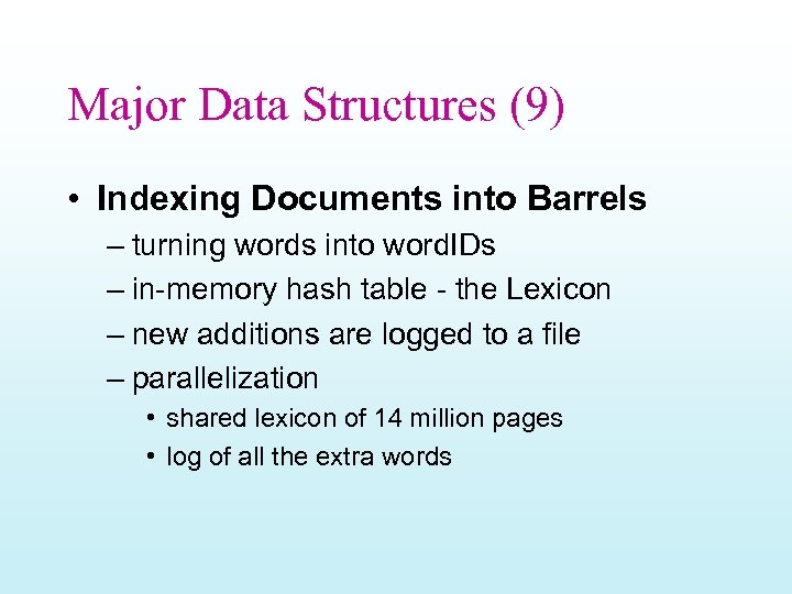 Major Data Structures (9) • Indexing Documents into Barrels – turning words into word.