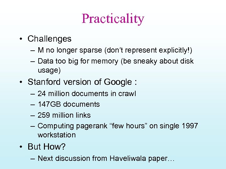 Practicality • Challenges – M no longer sparse (don't represent explicitly!) – Data too