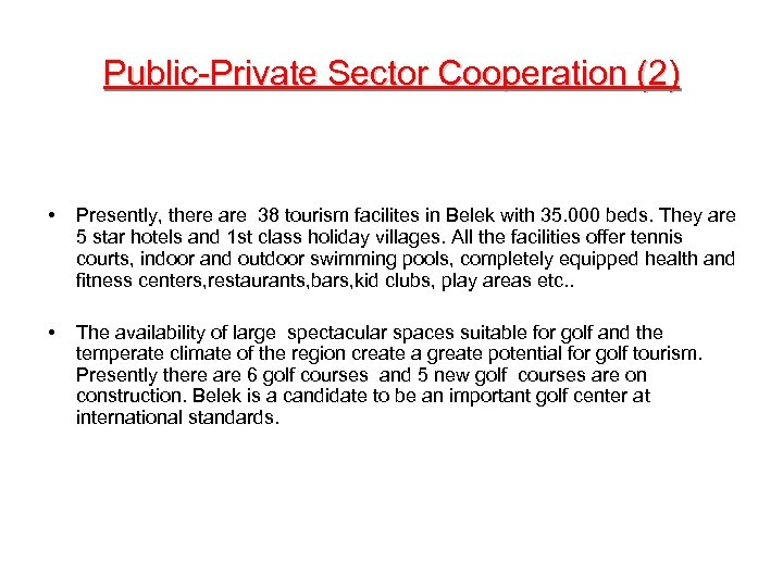 Public-Private Sector Cooperation (2) • Presently, there are 38 tourism facilites in Belek with