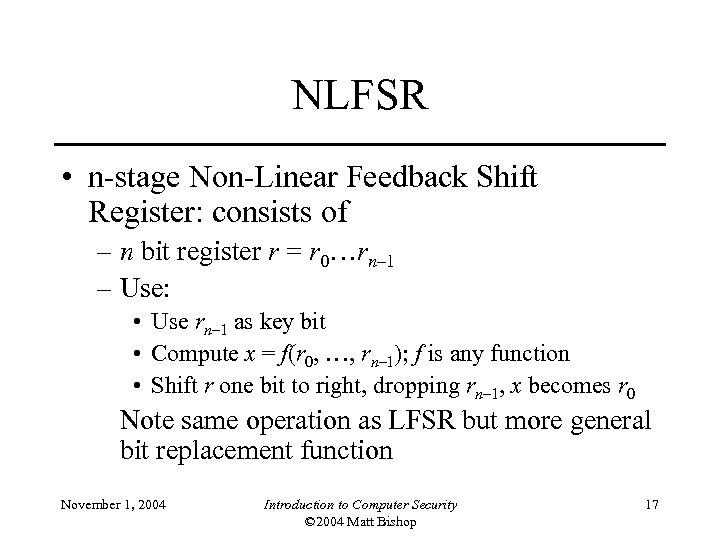 NLFSR • n-stage Non-Linear Feedback Shift Register: consists of – n bit register r