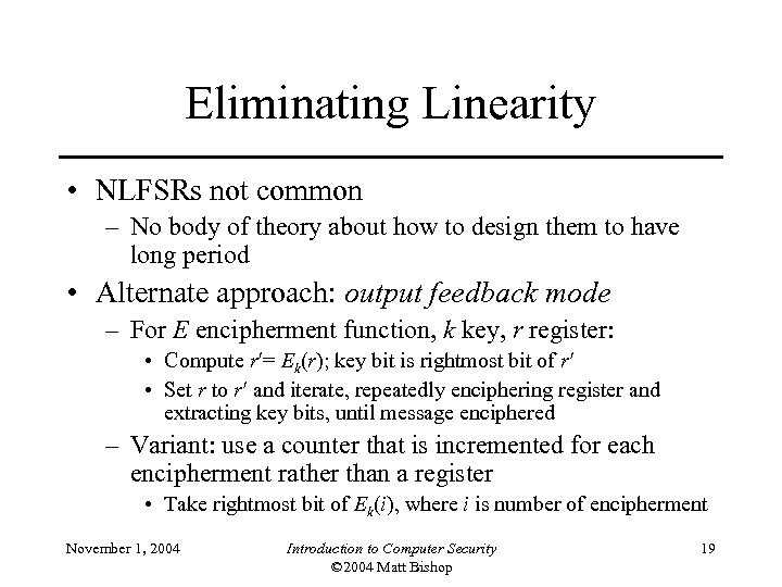 Eliminating Linearity • NLFSRs not common – No body of theory about how to