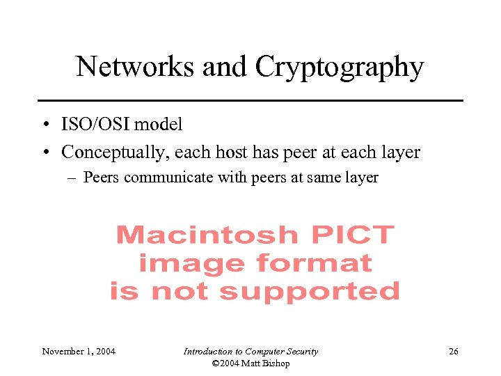 Networks and Cryptography • ISO/OSI model • Conceptually, each host has peer at each