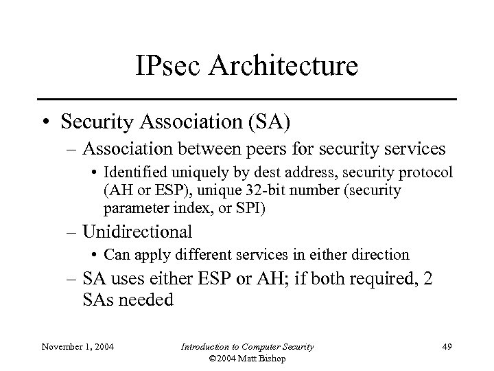 IPsec Architecture • Security Association (SA) – Association between peers for security services •