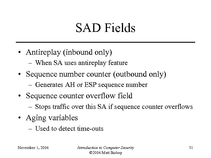 SAD Fields • Antireplay (inbound only) – When SA uses antireplay feature • Sequence