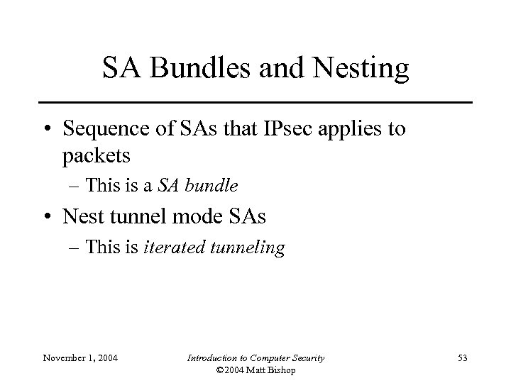 SA Bundles and Nesting • Sequence of SAs that IPsec applies to packets –