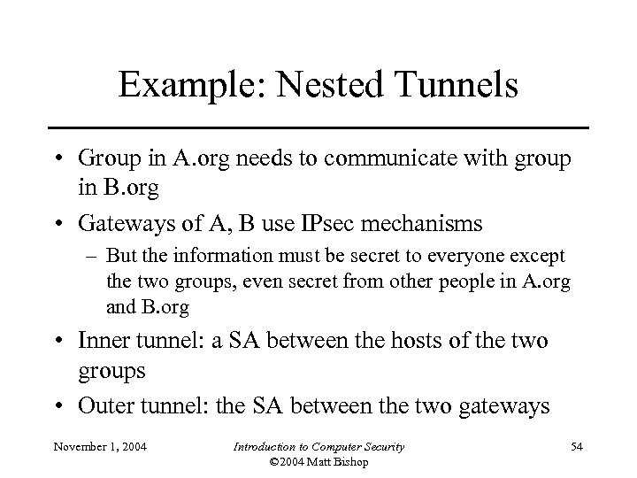 Example: Nested Tunnels • Group in A. org needs to communicate with group in