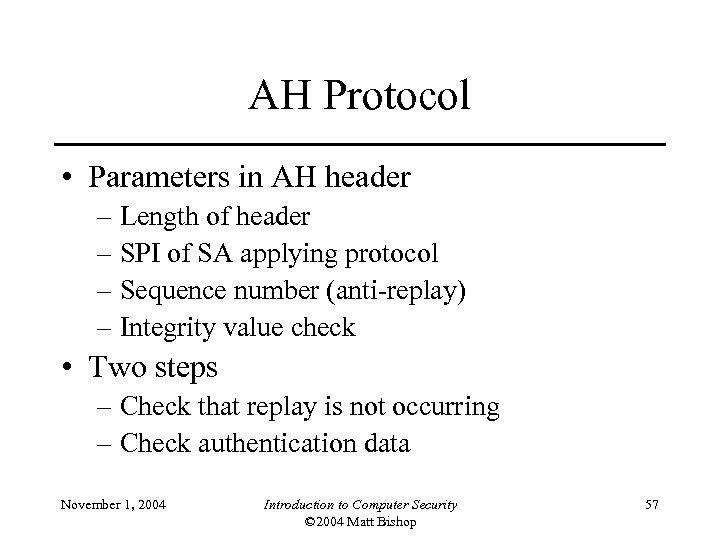 AH Protocol • Parameters in AH header – Length of header – SPI of
