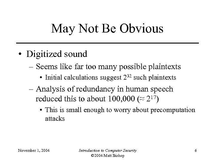 May Not Be Obvious • Digitized sound – Seems like far too many possible