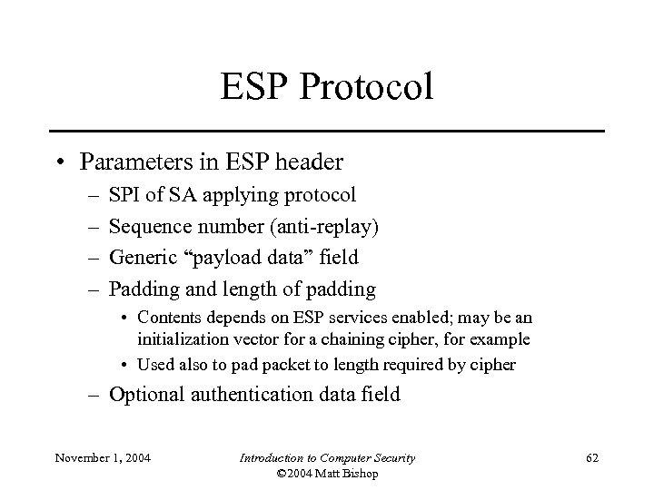 ESP Protocol • Parameters in ESP header – – SPI of SA applying protocol