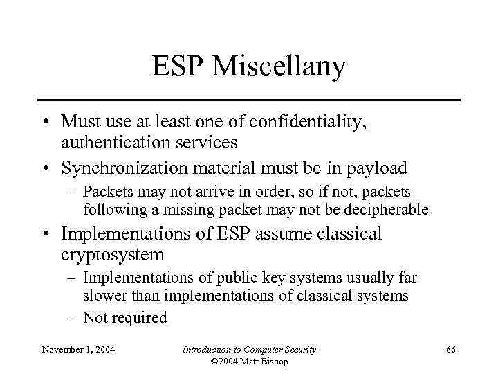 ESP Miscellany • Must use at least one of confidentiality, authentication services • Synchronization
