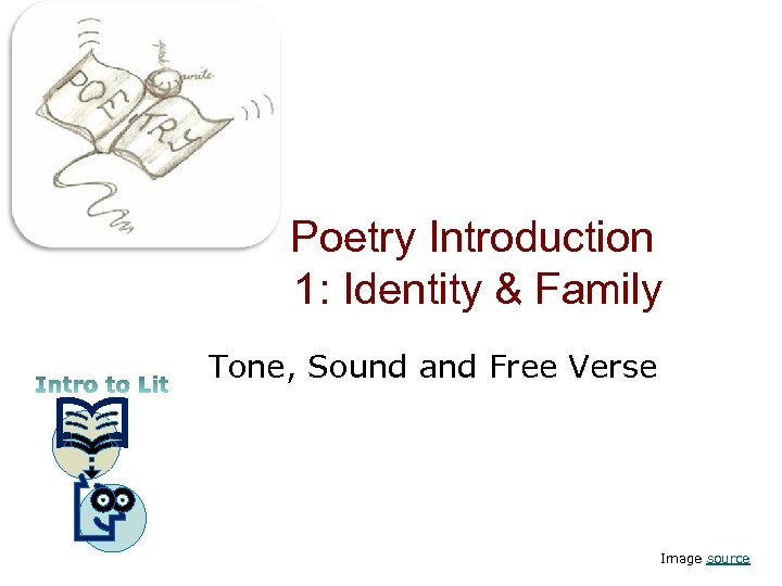 Poetry Introduction 1: Identity & Family Tone, Sound and Free Verse Image source