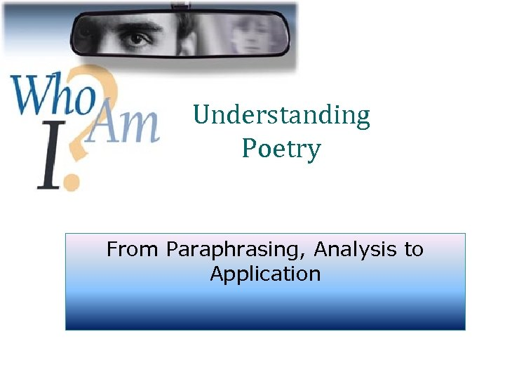 Understanding Poetry From Paraphrasing, Analysis to Application