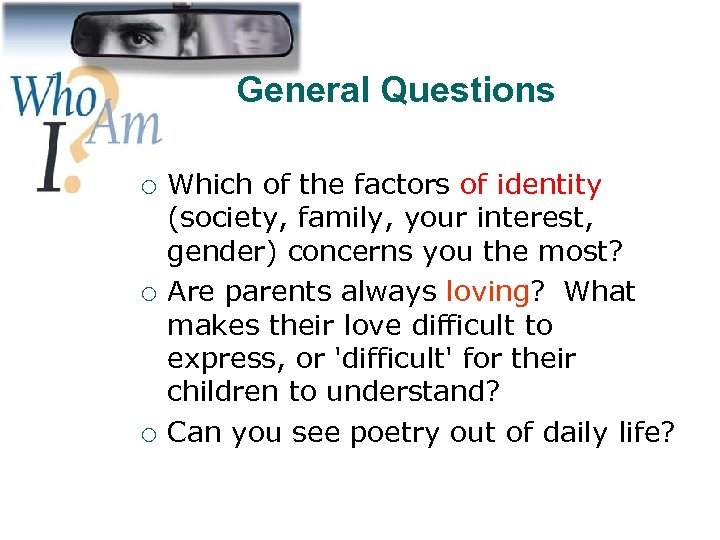 General Questions ¡ ¡ ¡ Which of the factors of identity (society, family, your