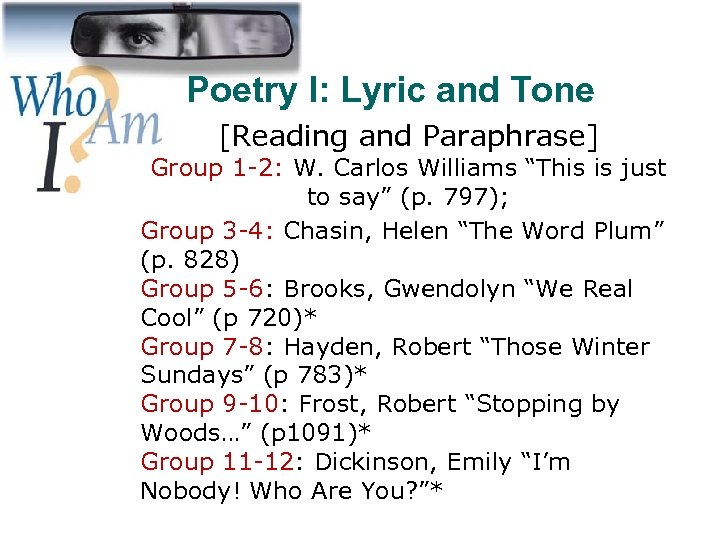 Poetry I: Lyric and Tone [Reading and Paraphrase] Group 1 -2: W. Carlos Williams