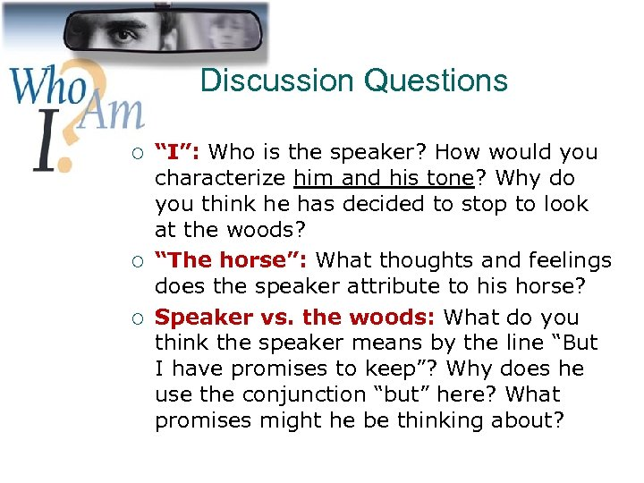"""Discussion Questions ¡ ¡ ¡ """"I"""": Who is the speaker? How would you characterize"""