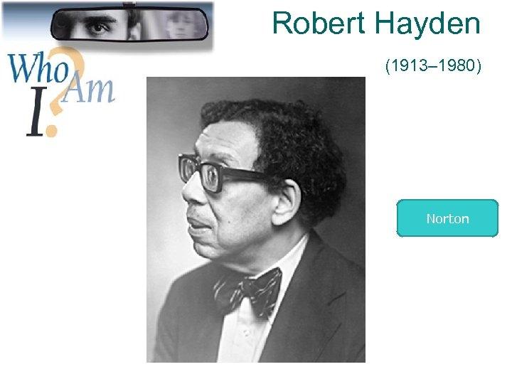 Robert Hayden (1913– 1980) Norton 28