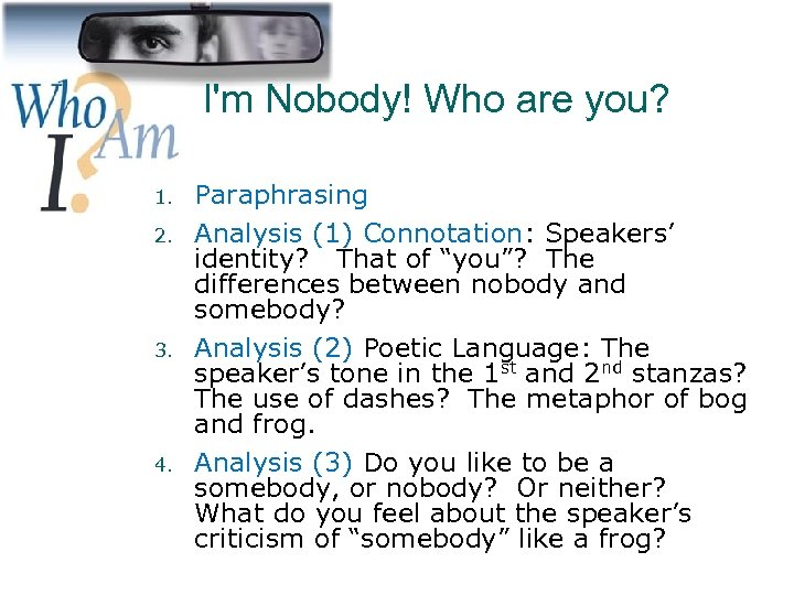 I'm Nobody! Who are you? 1. 2. 3. 4. Paraphrasing Analysis (1) Connotation: Speakers'