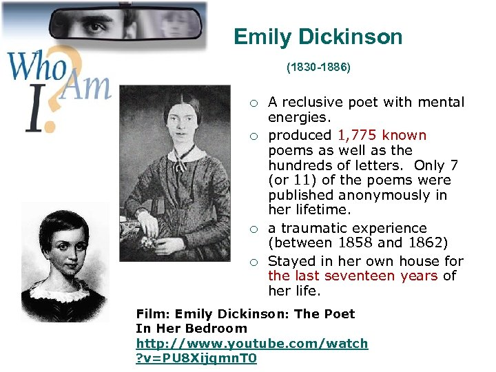 Emily Dickinson (1830 -1886) ¡ ¡ A reclusive poet with mental energies. produced 1,