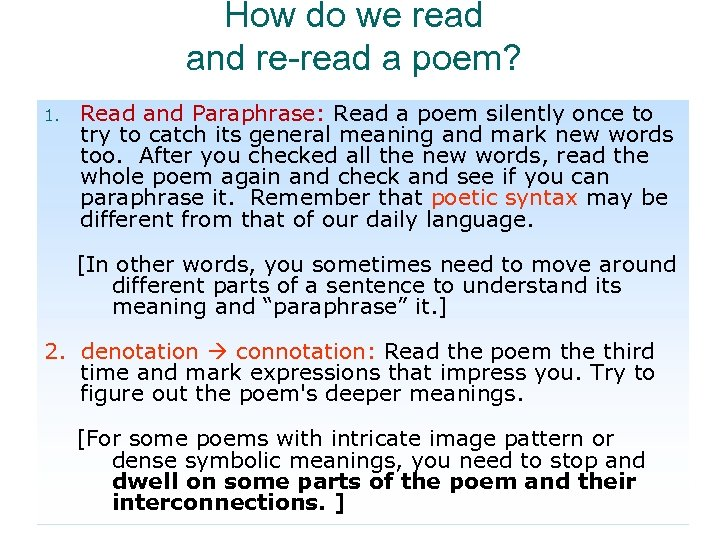 How do we read and re-read a poem? 1. Read and Paraphrase: Read a