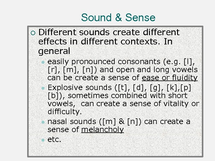 Sound & Sense ¡ Different sounds create different effects in different contexts. In general