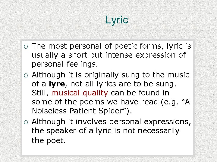 Lyric ¡ ¡ ¡ The most personal of poetic forms, lyric is usually a