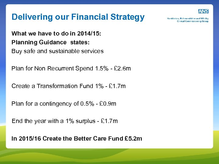 Delivering our Financial Strategy What we have to do in 2014/15: Planning Guidance states: