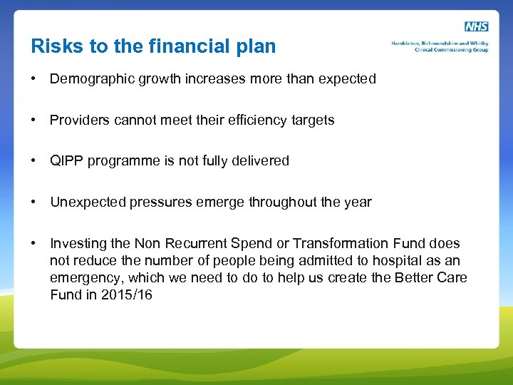 Risks to the financial plan • Demographic growth increases more than expected • Providers