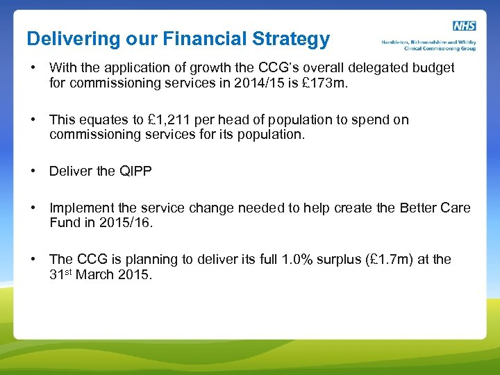 Delivering our Financial Strategy • With the application of growth the CCG's overall delegated