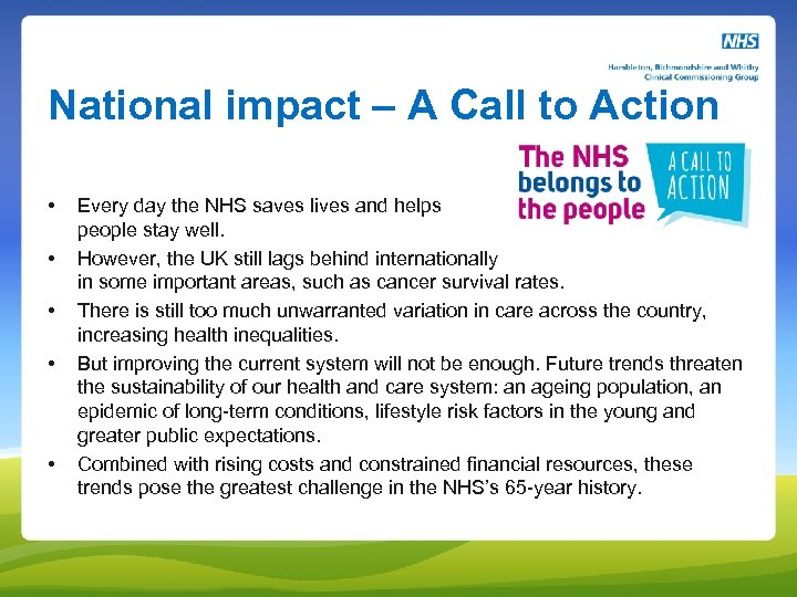 National impact – A Call to Action • • • Every day the NHS