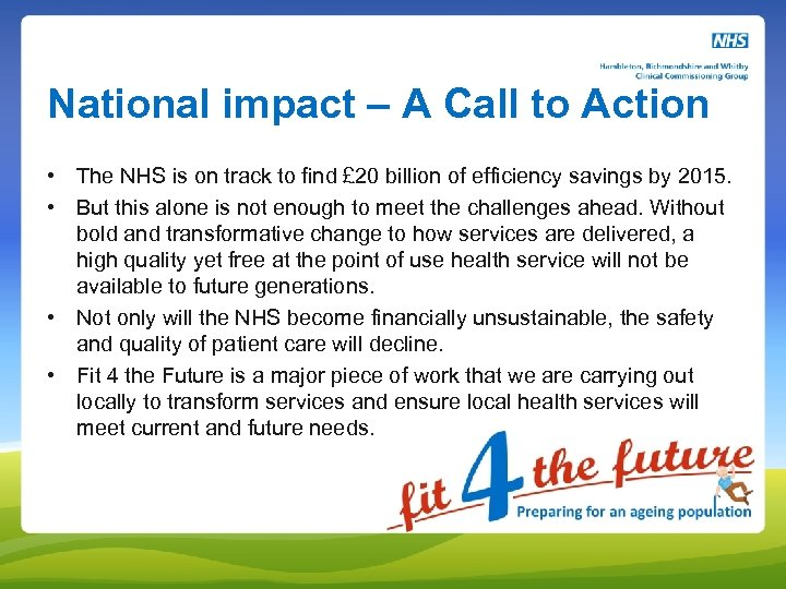 National impact – A Call to Action • The NHS is on track to