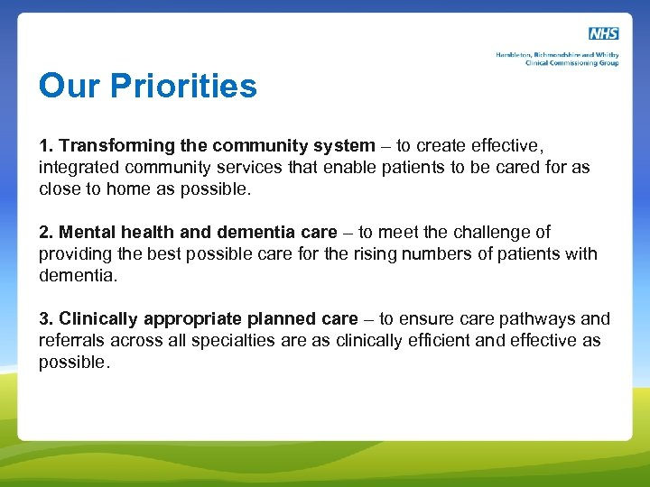 Our Priorities 1. Transforming the community system – to create effective, integrated community services