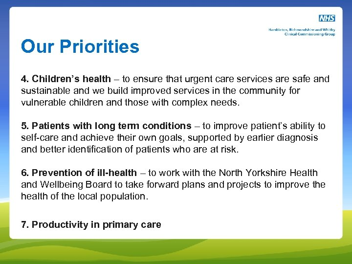 Our Priorities 4. Children's health – to ensure that urgent care services are safe