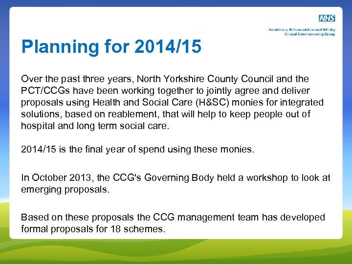 Planning for 2014/15 Over the past three years, North Yorkshire County Council and the