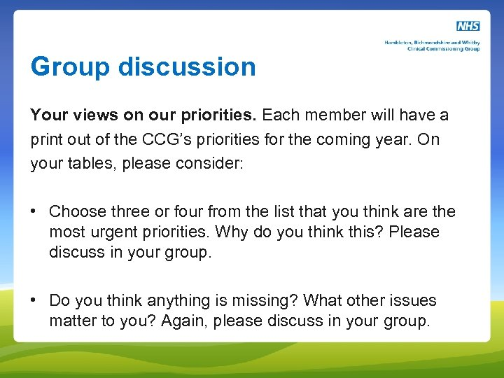 Group discussion Your views on our priorities. Each member will have a print out