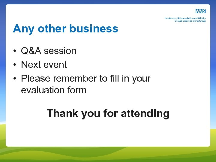 Any other business • Q&A session • Next event • Please remember to fill