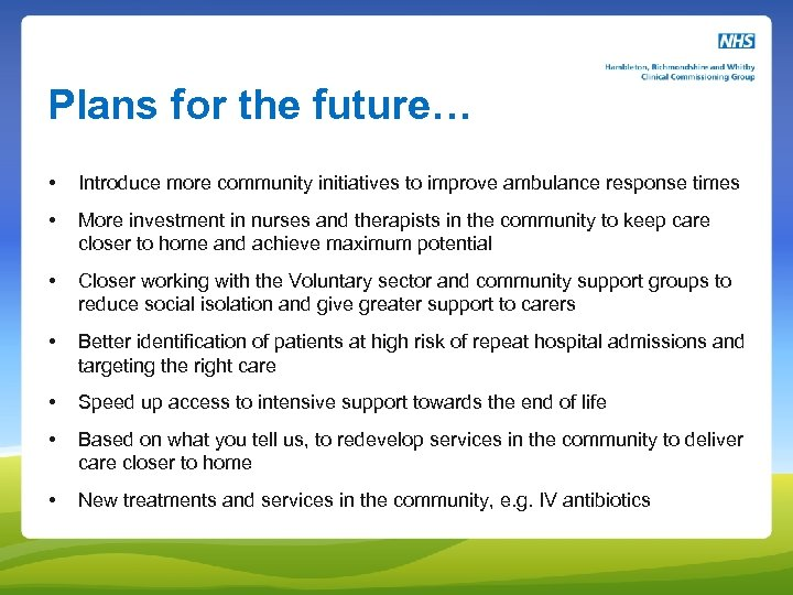 Plans for the future… • Introduce more community initiatives to improve ambulance response times