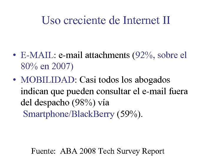 Uso creciente de Internet II • E-MAIL: e-mail attachments (92%, sobre el 80% en