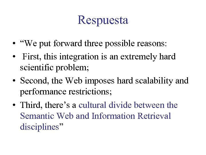 "Respuesta • ""We put forward three possible reasons: • First, this integration is an"