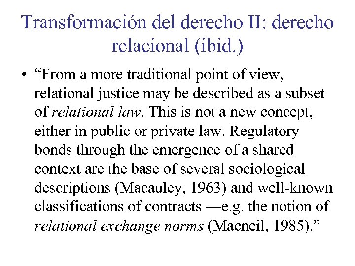 "Transformación del derecho II: derecho relacional (ibid. ) • ""From a more traditional point"