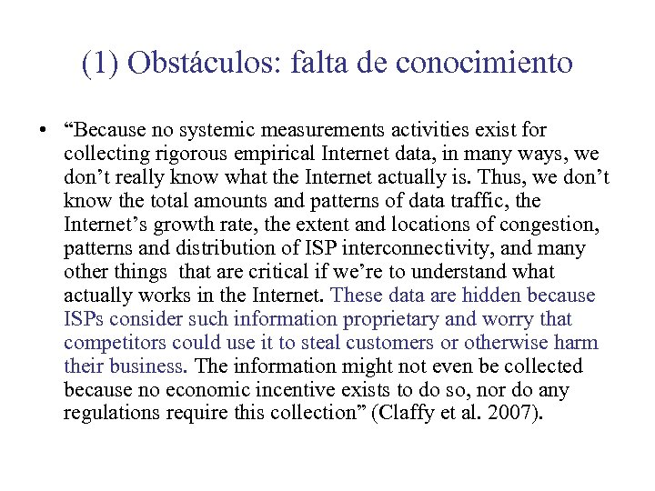 "(1) Obstáculos: falta de conocimiento • ""Because no systemic measurements activities exist for collecting"