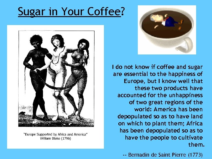Sugar in Your Coffee? I do not know if coffee and sugar are essential