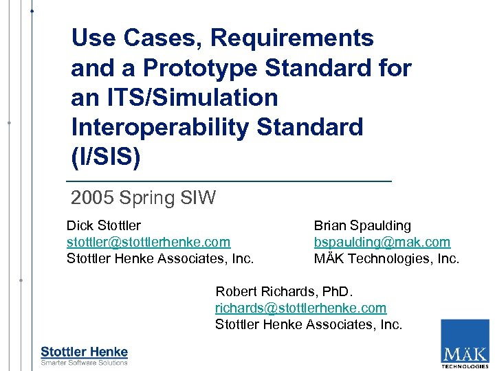 Use Cases, Requirements and a Prototype Standard for an ITS/Simulation Interoperability Standard (I/SIS) 2005