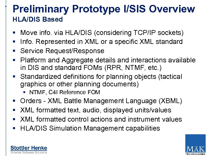 Preliminary Prototype I/SIS Overview HLA/DIS Based § § Move info. via HLA/DIS (considering TCP/IP