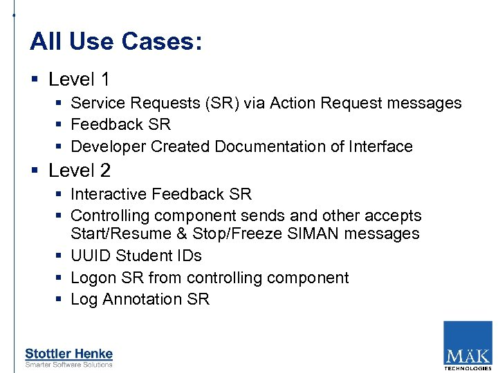 All Use Cases: § Level 1 § Service Requests (SR) via Action Request messages