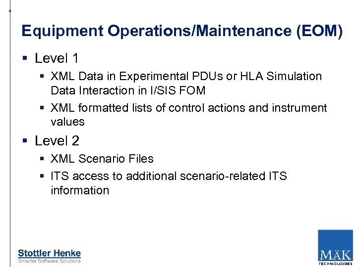 Equipment Operations/Maintenance (EOM) § Level 1 § XML Data in Experimental PDUs or HLA