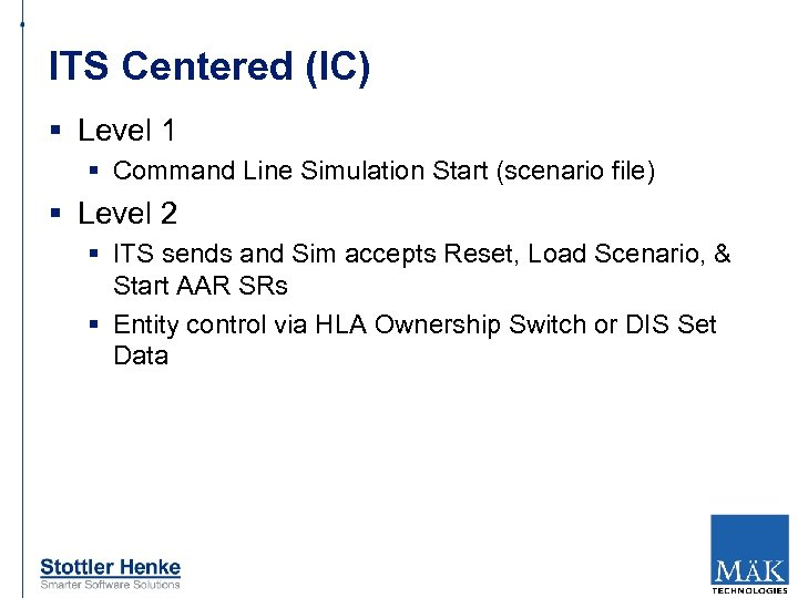 ITS Centered (IC) § Level 1 § Command Line Simulation Start (scenario file) §